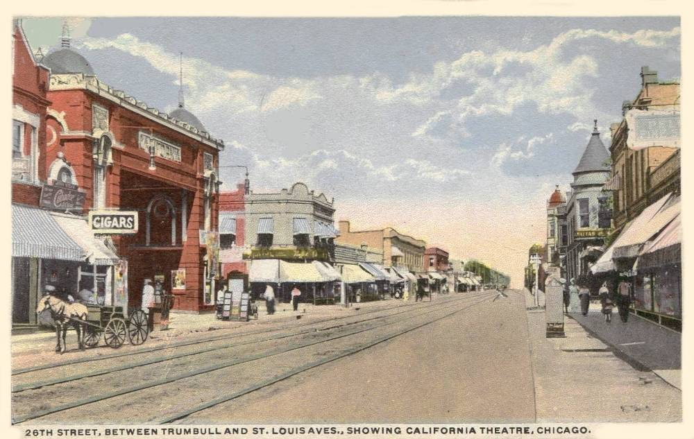 POSTCARD - CHICAGO - 26TH STREET - BETWEEN TRUMBULL AND ST. LOUIS - CALIFORNIA THEATRE - EARLY