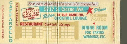 MATCHBOOK - CHICAGO - CAFFARELLO RESTAURANT AND COCTAIL LOUNGE - 5717 S CICERO