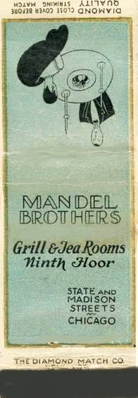 MATCHBOOK - CHICAGO - MANDEL BROTHERS DEPARTMENT STORE - GRILL AND TEA ROOMS - STATE AND MADISON