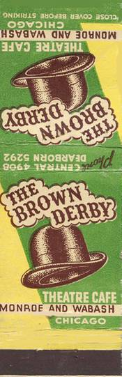 MATCHBOOK - CHICAGO - THE BROWN DERBY - THEATRE CAFE - MONROE AND WABASH