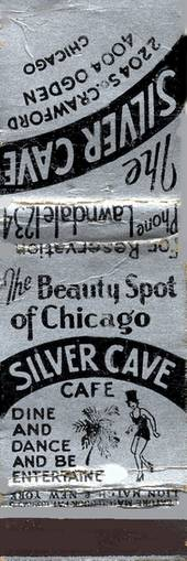 MATCHBOOK - CHICAGO - SILVER CAVE - 2204 S CRAWFORD - DINE AND DANCE - BEAUTY SPOT OF CHICAGO