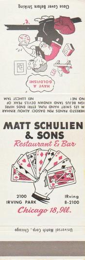 MATCHBOOK - CHICAGO - MATT SCHULIEN AND SONS RESTAURANT AND BAR - 2100 IRVING PARK