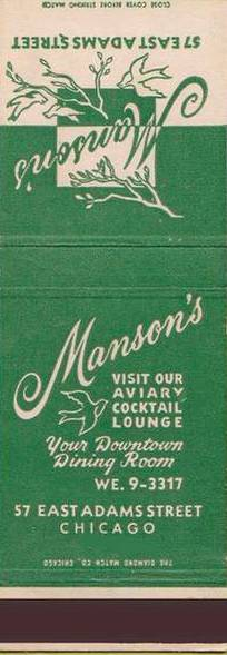 A MATCHBOOK - CHICAGO - MANSON'S RESTAURANT - 57 E ADAMS - YOUR DOWNTOWN DINING ROOM - VISIT OUR AVIARY COCKTAIL LOUNGE